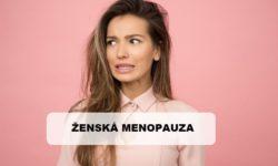 Jakým způsobem poznat příznaky menopauzy?